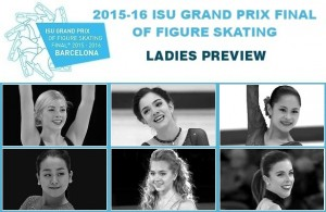 2015-16 ISU Grand Prix Final of Figure Skating: Ladies Preview